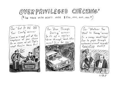 Overprivileged Checking - New Yorker Cartoon-Roz Chast-Premium Giclee Print