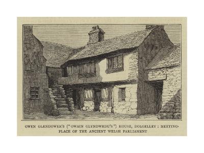 Owen Glendower's (Owain Glyndwrdu'S) House--Giclee Print