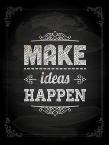 """Quote Typographical Design. """"Make Ideas Happen"""" by Ozerina Anna"""