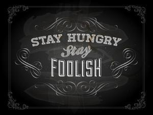 """Quote Typographical Design. """"Stay Hungry. Stay Foolish."""" by Ozerina Anna"""