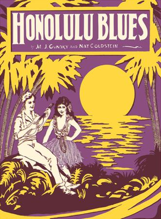 Honolulu Blues - Music by M. J. Gunsky and Nat Goldstein by Pacifica Island Art