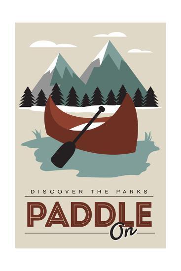 Paddle on (Canoe) - Discover the Parks-Lantern Press-Art Print