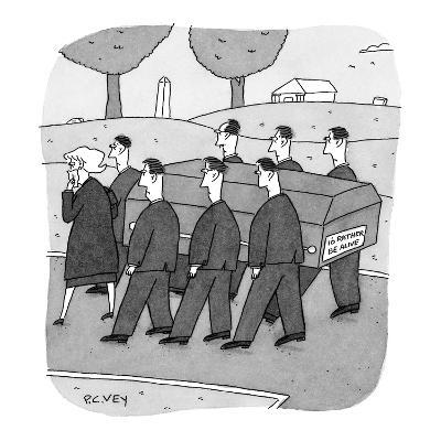 Pallbearers carrying coffin with bumper sticker that reads: 'I'd Rather Be? - New Yorker Cartoon-Peter C. Vey-Premium Giclee Print
