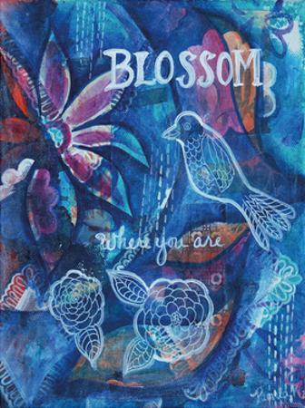 Blossom Where You Are