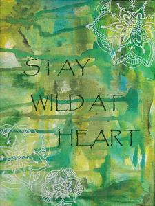 Green Stay Wild At Heart by Pam Varacek