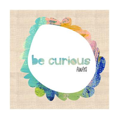 Always Be Curious