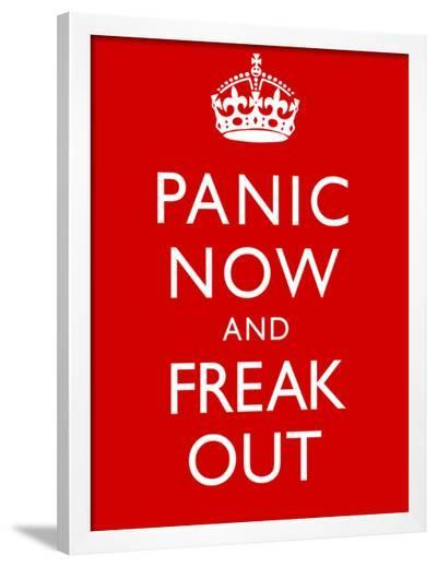 Panic Now And Freak Out Keep Calm Inspired Print Poster--Framed Art Print