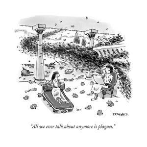 """All we ever talk about anymore is plagues."" - Cartoon by Pat Byrnes"