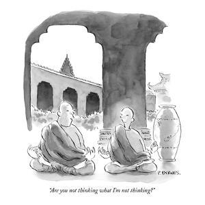 """""""Are you not thinking what I'm not thinking?"""" - New Yorker Cartoon by Pat Byrnes"""