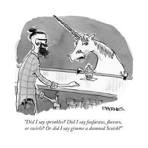 """Did I say sprinkles? Did I say foofaraw, flavors, or swirls? Or did I say?"" - Cartoon by Pat Byrnes"