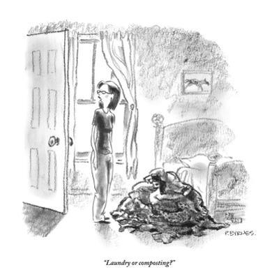 """""""Laundry or composting?"""" - New Yorker Cartoon by Pat Byrnes"""