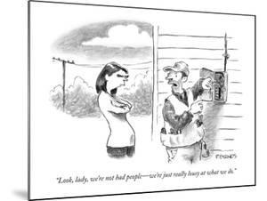 """""""Look, lady, we're not bad people?we're just really lousy at what we do."""" - New Yorker Cartoon by Pat Byrnes"""