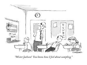 """""""Mister Jackson!  You know how I feel about sampling."""" - New Yorker Cartoon by Pat Byrnes"""