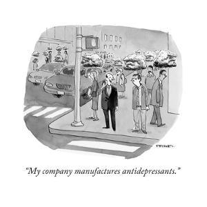 """""""My company manufactures antidepressants."""" - Cartoon by Pat Byrnes"""