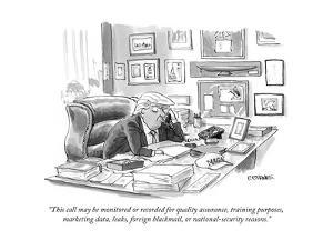 """""""This call may be monitored or recorded for quality assurance, training pu? - Cartoon by Pat Byrnes"""