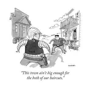 """""""This town ain't big enough for the both of our haircuts."""" - Cartoon by Pat Byrnes"""