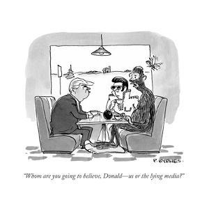 """""""Whom are you going to believe, Donald?us or the lying media?"""" - Cartoon by Pat Byrnes"""