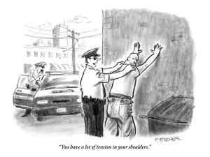 """You have a lot of tension in your shoulders."" - New Yorker Cartoon by Pat Byrnes"