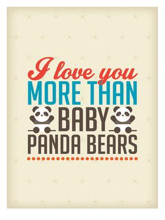Love You More than Baby Panda Bears