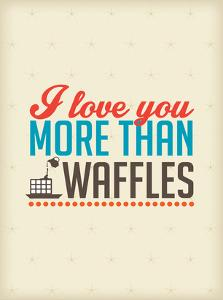 Love You More than Cat Waffles by Patricia Pino