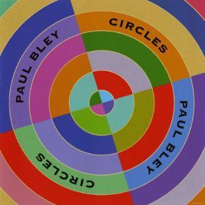 Paul Bley, Circles
