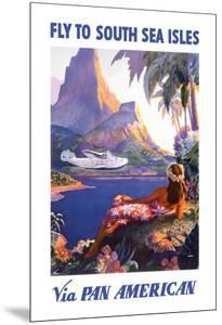 Fly to the South Seas Isles, via Pan American Airways, c.1940s by Paul George Lawler