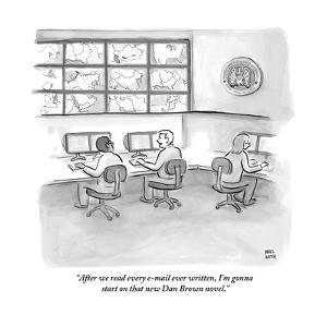 """""""After we read every e-mail ever written, I'm gonna start on that new Dan ?"""" - New Yorker Cartoon by Paul Noth"""