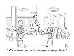"""""""All the entrées are vegan, but they taste as good as endangered species."""" - New Yorker Cartoon by Paul Noth"""