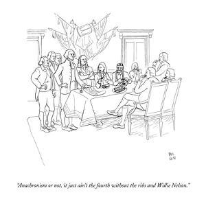 """""""Anachronism or not, it just ain't the fourth without the ribs and Willie ?"""" - New Yorker Cartoon by Paul Noth"""