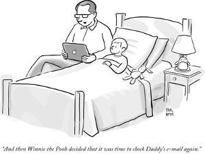 """""""And then Winnie the Pooh decided that it was time to check Daddy's e-mail?"""" - New Yorker Cartoon by Paul Noth"""