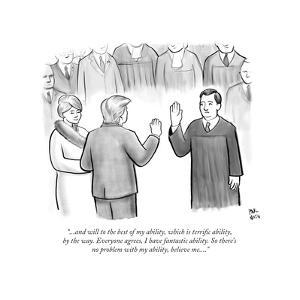 """""""...And will to the best of my ability, which is terrific ability"""" - New Yorker Cartoon by Paul Noth"""