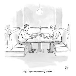 """""""Boy, I hope we never end up like this."""" - New Yorker Cartoon by Paul Noth"""