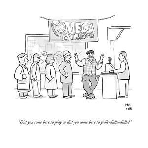 """""""Did you come here to play or did you come here to yidle-didle-didle?"""" - Cartoon by Paul Noth"""