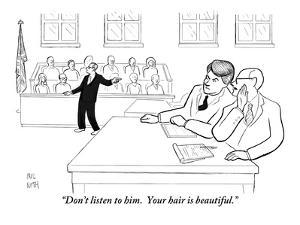 """""""Don't listen to him.  Your hair is beautiful."""" - New Yorker Cartoon by Paul Noth"""