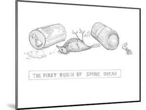 Drunk robin. - New Yorker Cartoon by Paul Noth