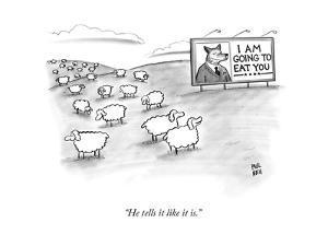 """""""He tells it like it is."""" - New Yorker Cartoon by Paul Noth"""