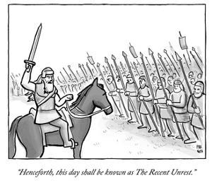 """Henceforth, this day shall be known as The Recent Unrest."" - Cartoon by Paul Noth"