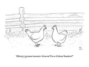 """""""History's greatest monster: General Tso or Colonel Sanders?"""" - New Yorker Cartoon by Paul Noth"""