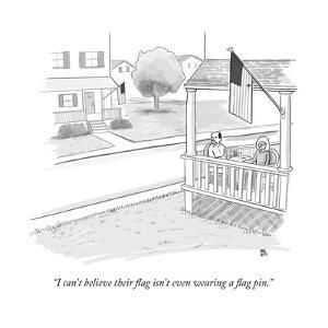 """""""I can't believe their flag isn't even wearing a flag pin."""" - New Yorker Cartoon by Paul Noth"""