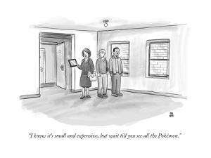 """""""I know it's small and expensive, but wait till you see all the Pokémon."""" - New Yorker Cartoon by Paul Noth"""
