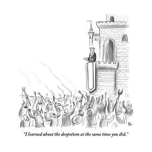 """""""I learned about the despotism at the same time you did."""" - New Yorker Cartoon by Paul Noth"""