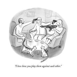 """""""I love how you play them against each other."""" - New Yorker Cartoon by Paul Noth"""