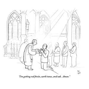 """""""I'm getting red fruits, earth tones, and oak.  Amen."""" - New Yorker Cartoon by Paul Noth"""