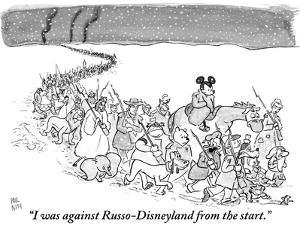 """""""I was against Russo-Disneyland from the start."""" - New Yorker Cartoon by Paul Noth"""