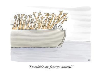 """I wouldn't say 'favorite' animal."" - New Yorker Cartoon by Paul Noth"