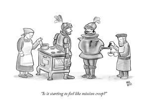 """""""Is it starting to feel like mission creep?"""" - New Yorker Cartoon by Paul Noth"""