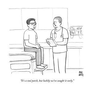 """""""It's a soul patch, but luckily we've caught it early.""""  - New Yorker Cartoon by Paul Noth"""