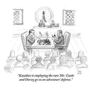 """""""Kazakov is employing the rare 'Mr. Castle and Horsey go on an adventure' ?"""" - New Yorker Cartoon by Paul Noth"""
