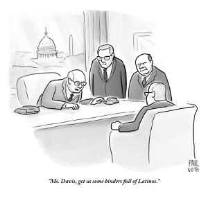 """""""Ms. Davis, get us some binders full of Latinos."""" - New Yorker Cartoon by Paul Noth"""