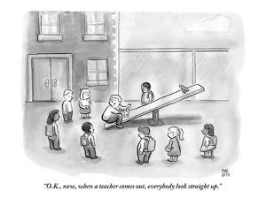 """""""O.K., now, when a teacher comes out, everybody look straight up."""" - New Yorker Cartoon by Paul Noth"""
